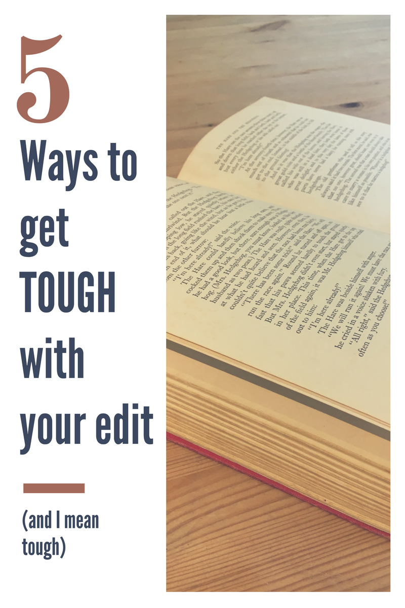 5 ways to get tough with your edit