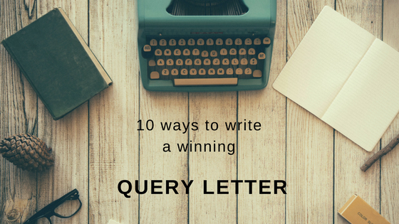 10 ways to write a winning query letter